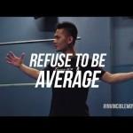 Refuse To Be Average | ALPHA MINDSET SERIES
