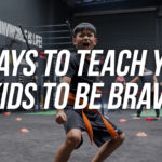7 Ways To Teach Your Kids To Be Brave